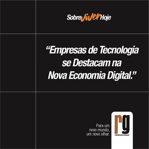 Empresas de Tecnologia se Destacam na Nova Economia Digital