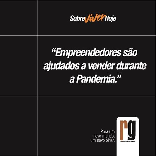 Empreendedores são ajudados a vender durante a Pandemia