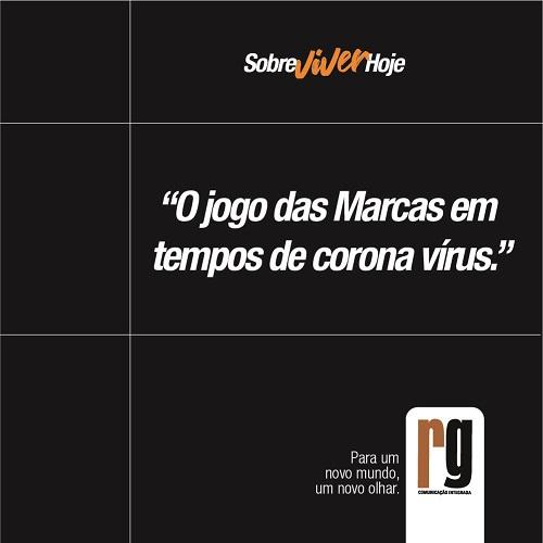 O JOGO DAS MARCAS EM TEMPOS DE CORONA VIRUS