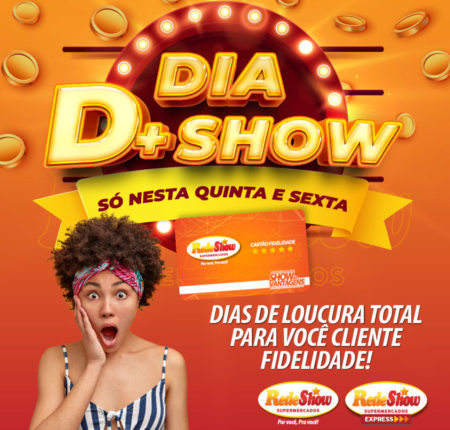 Rede Show – Dia D+ Show
